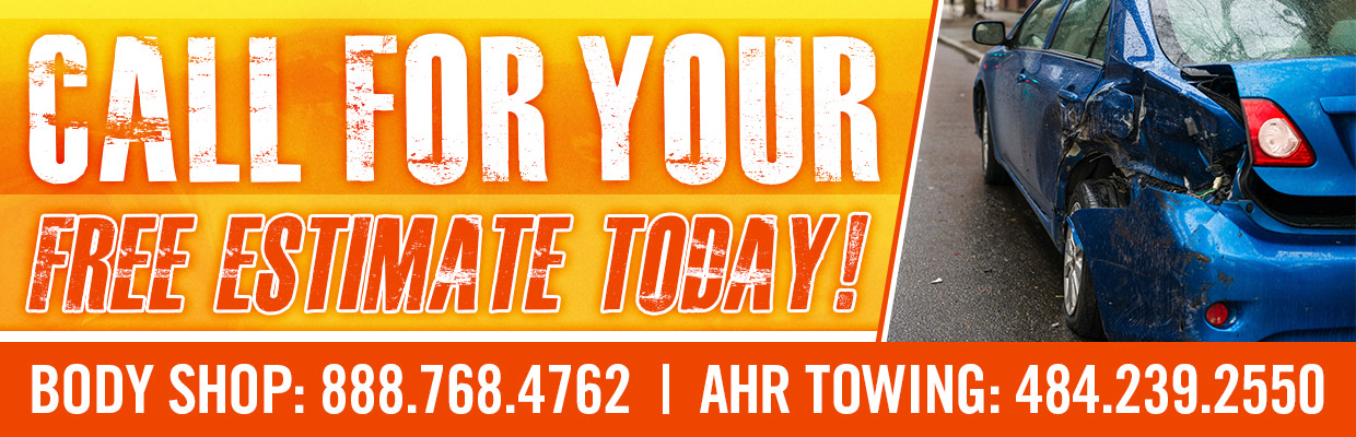 Call For Your Free Estimate Today! Body shop: 888-768-4762 | AHR Towing: 484-239-2550