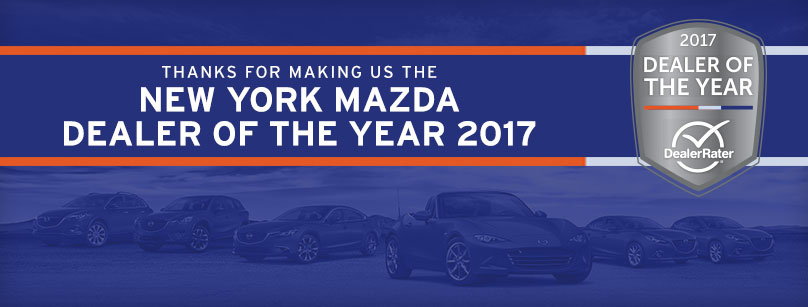 Thanks for Making us the New York Mazda Dealer of the Year 2017
