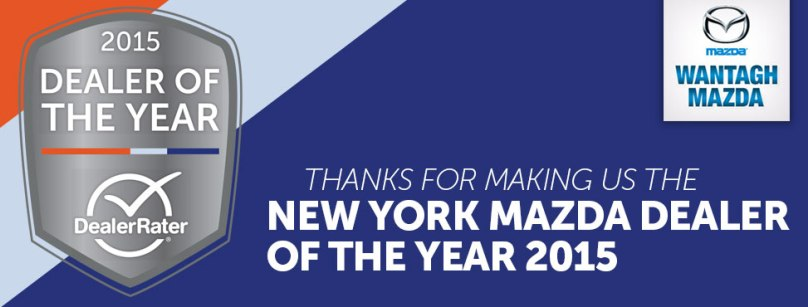 Thanks for making us DealerRater's New York Mazda Dealer of the Year!