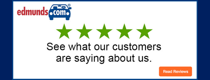 See What our Customers are Saying About Us on Edmunds.com