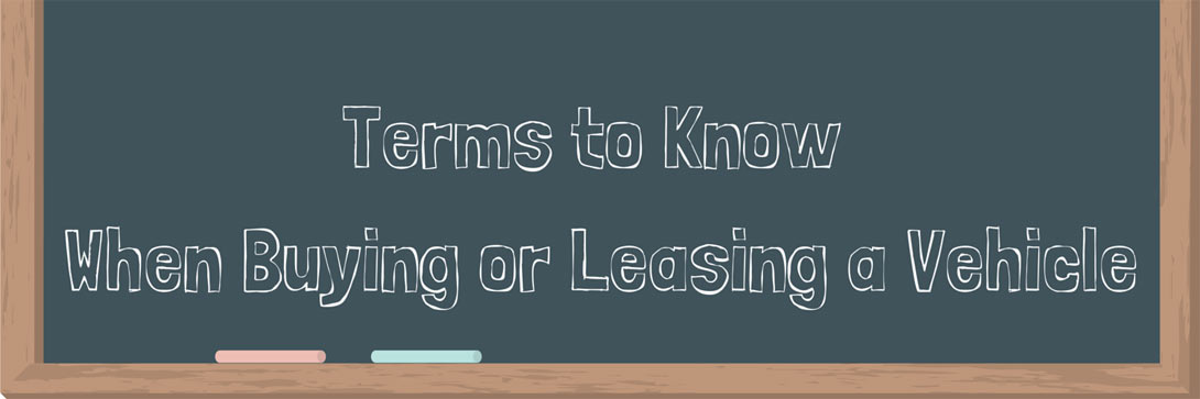 Terms to Know When Buying or Leasing a Vehicle