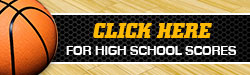 Click Here for High School Basketball Scores!