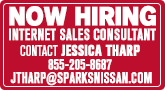 Now Hiring Internet Sales Consultant - Contact Jessica Tharp 855-205-8687 jtharp@sparksnissan.com