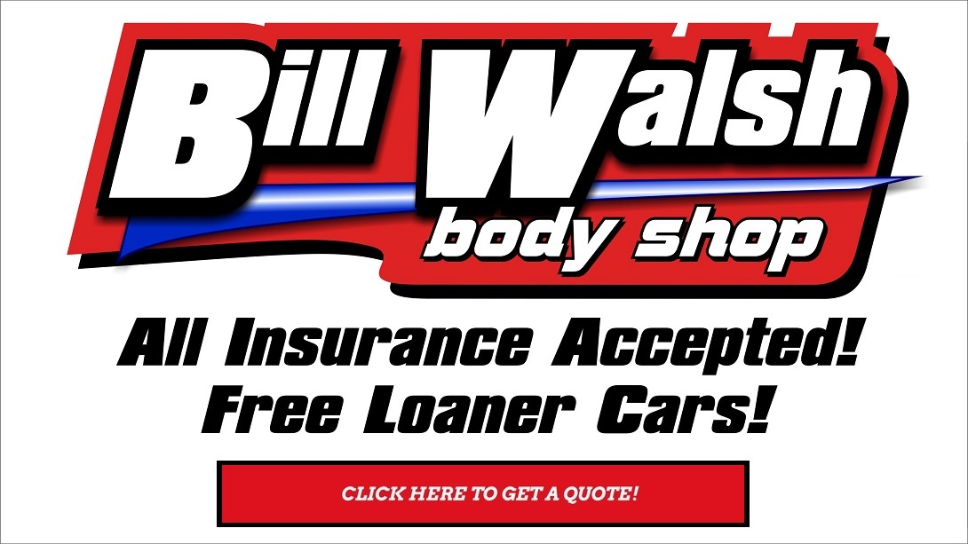 All Insurance is Accepted! Free Loaner Cars at the Bill Walsh Body Shop!