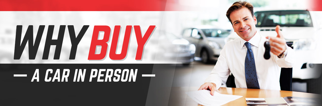Why Buy a Car in Person | St. Cloud, MN