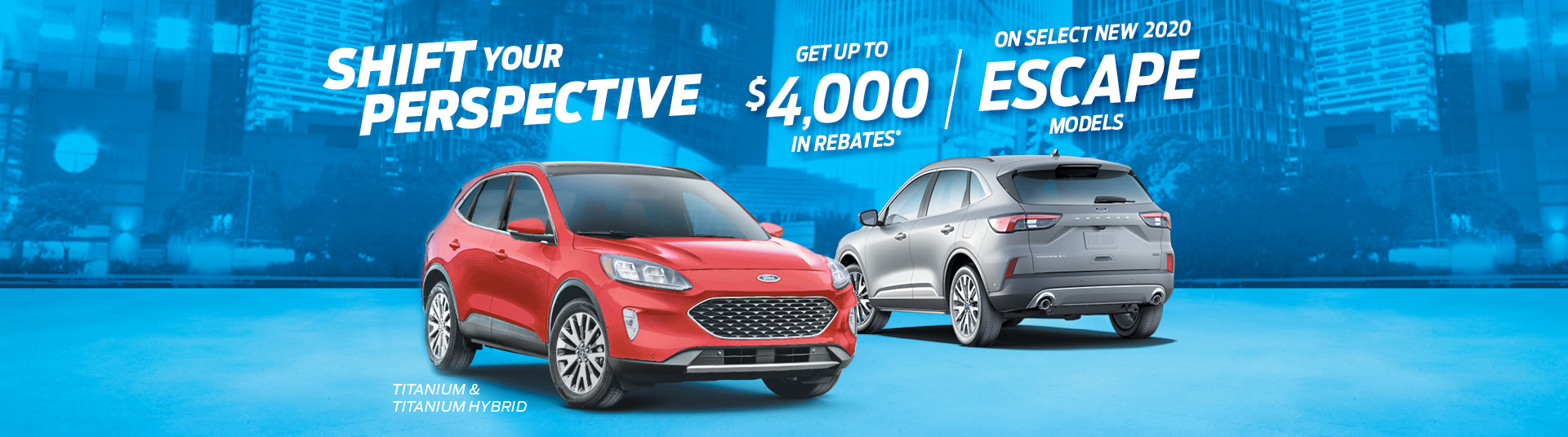 Up to $4000 in rebates on select 2020 Escape Models