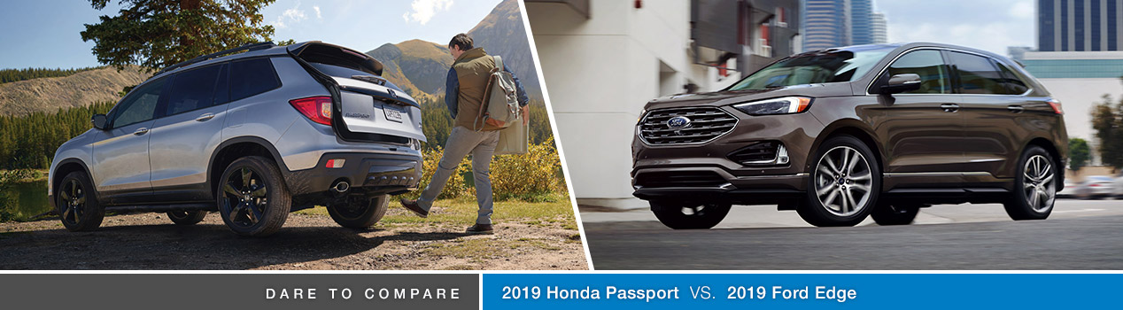 2019 Honda Passport Vs 2019 Ford Edge Avery Greene Honda Vallejo Ca
