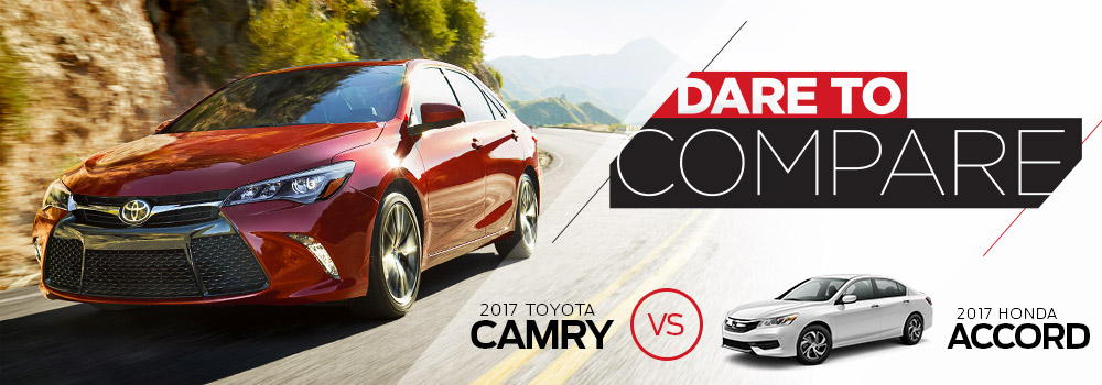 Dare To Compare: 2017 Toyota Camry Vs 2017 Honda Accord