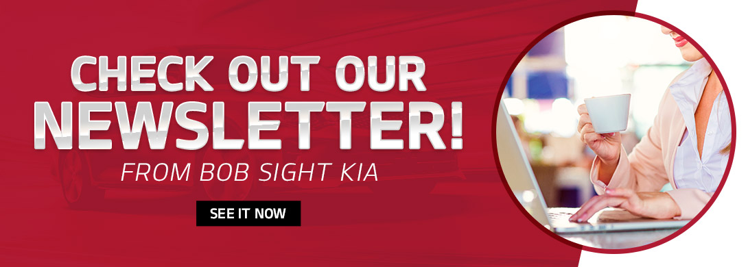 Bob Sight Kia Newsletter
