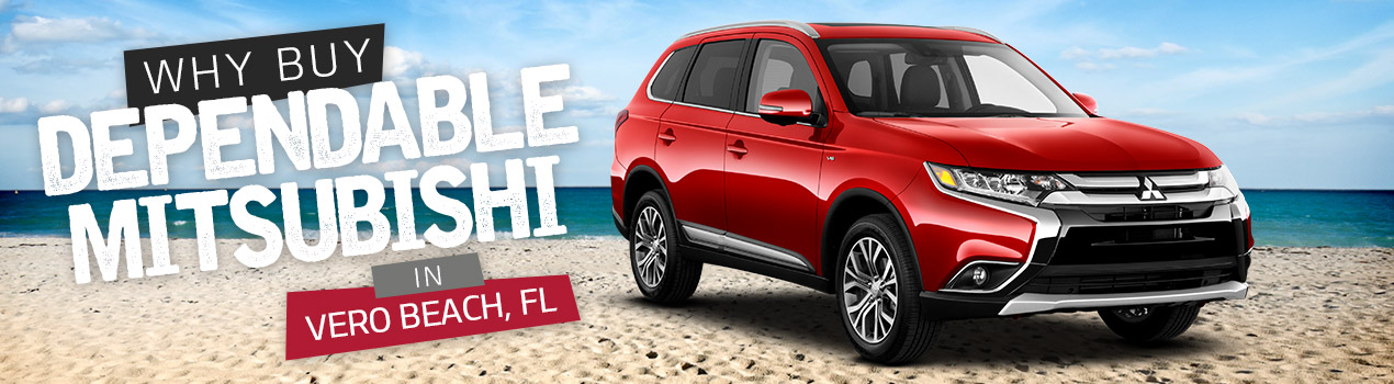 Why Buy From Us? | Dependable Mitsubishi | Vero Beach, FL