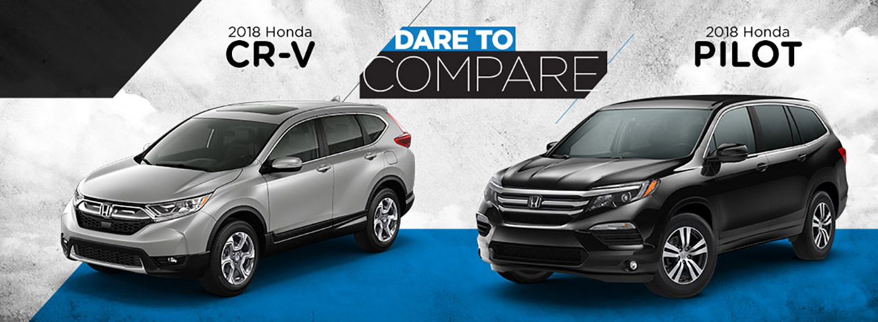 Dare to Compare: 2018 Pilot vs. 2018 CR-V | Union Park Honda | Wilmington, DE
