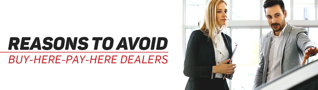 "Reasons to Avoid ""Buy Here, Pay Here"" Car Dealers 