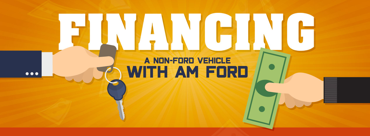 Financing Non-Ford Vehicles At AM Ford | Trail, BC