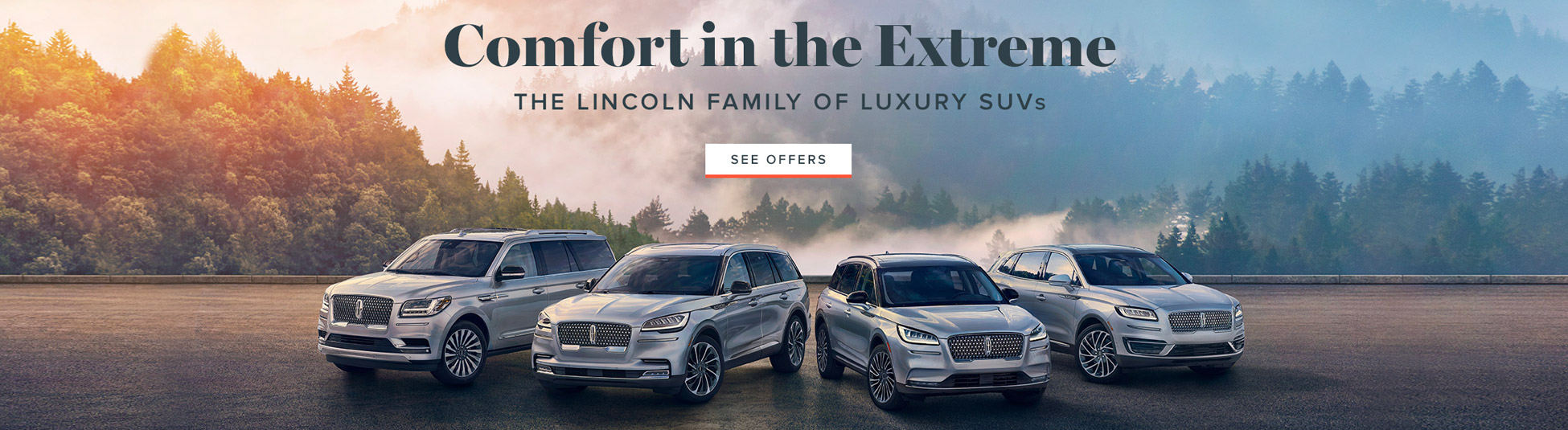 Comfort in the Extreme - See Offers from the Lincoln Family of Luxury