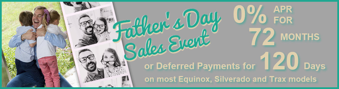 Father's Day Sales Event - 0% for 72 months or deferred payments