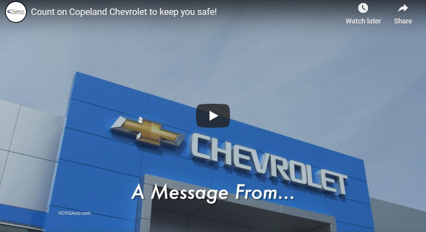 Count On Copeland Chevrolet to Keep You Safe