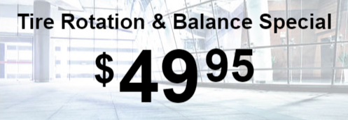 $49.95 Tire Rotation & Balance