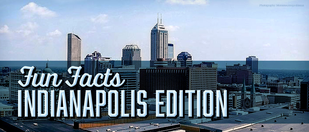 Fun Facts About Indianapolis, IN | Coast To Coast Imports