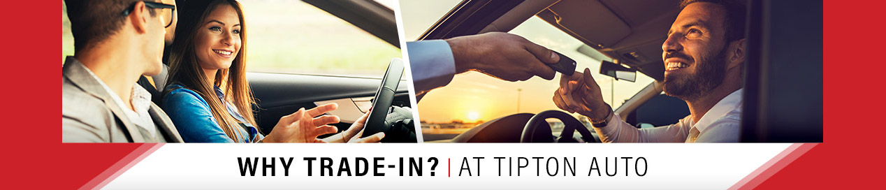 Benefits of Trading In Your Car | Tipton Auto | Brownsville, TX