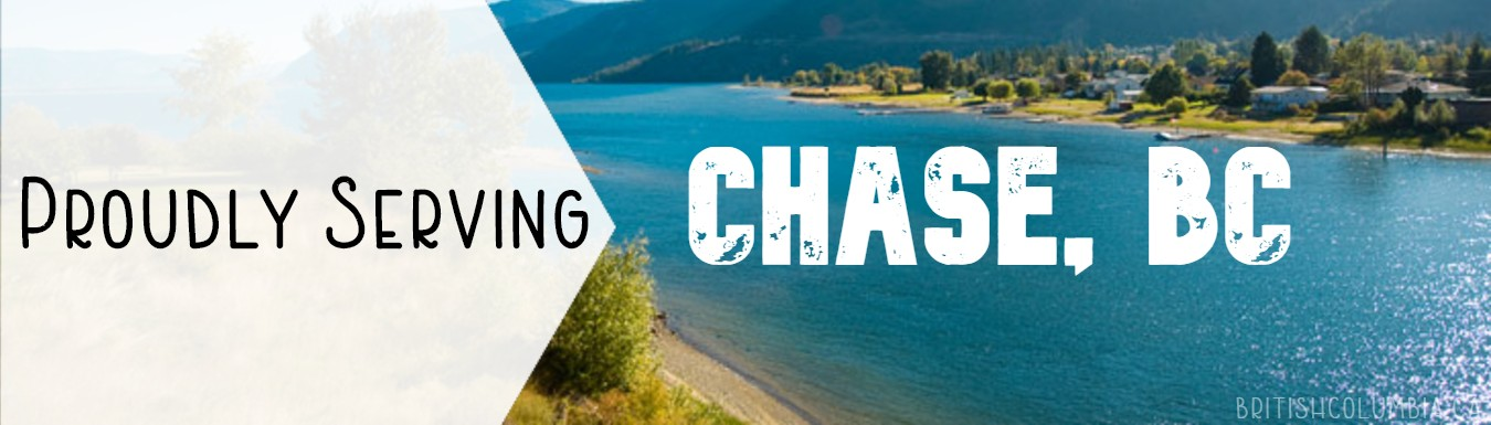 Proudly Serving Chase, BC