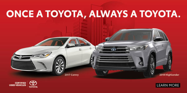 Once a Toyota, Always a Toyota. Image of 2017 Camry and 2018 Highlander vehicles. click image to navigate to certified Toyota Inventory