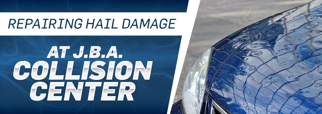 Repairing Hail Damage | J.B.A. Collision Center | Glen Burnie, MD