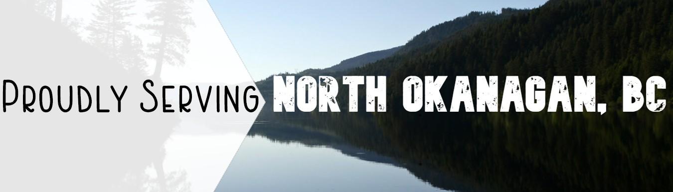 Proudly Serving North Okanagan, BC